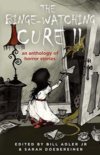 The Binge-Watching Cure II: An Anthology of Horror Stories
