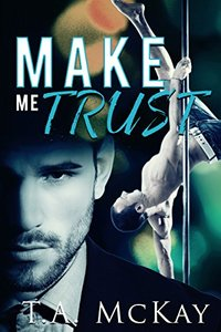 Make Me Trust (Hard To Love Book 2)