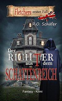 Der Richter aus dem Schattenreich: Fletchers erster Fall (German Edition)