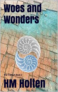 Woes and Wonders: The Triptych Book 2 - Published on Dec, 2019