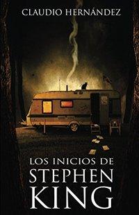 Los inicios de Stephen King (Spanish Edition)