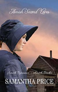 Amish Second Loves (Amish Brides: Historical Romance Book 4)