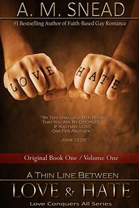 A Thin Line Between Love & Hate: Original Book 1 / Vol. 1 (Love Conquers All)