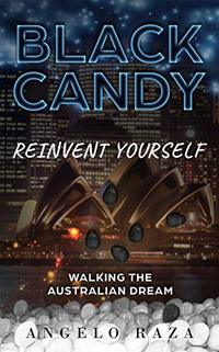 Black Candy: Reinvent Yourself by Walking the Australian Dream - Published on Nov, 2019