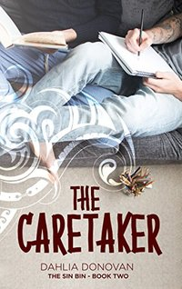 The Caretaker (The Sin Bin Book 2) - Published on Jul, 2017