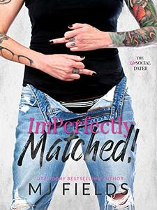 ImPerfectly Matched!: (The Matched Duet Book 2) - Published on Jun, 2016