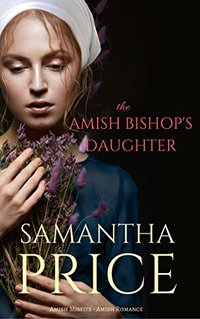 The Amish Bishop's Daughter: Amish Romance (Amish Misfits Book 3)