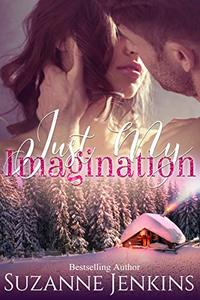 Just My Imagination: A Paranormal Romance Novelette