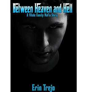 Between Heaven And Hell: A Vitale Mafia Story