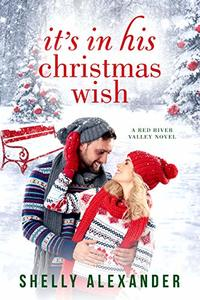 It's In His Christmas Wish (A Red River Valley Novel Book 7)