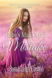 Gabe's Mail Order Mistake: The Rogue Montana Mail Order Bride