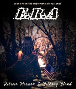 E.R.A (HayleAnna Rising Book 1)