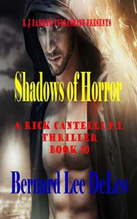 Rick Cantelli, P.I. (Book 10) Shadows of Horror (Private Detectives Action and Humor)