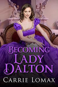 Becoming Lady Dalton (London Scandals Book 2) - Published on Mar, 2019