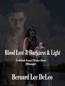 Blood Lust 3: Darkness & Light
