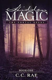 Hidden Magic: The Portal Opens (The Hidden Magic Series Book 1)