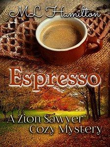 Espresso (A Zion Sawyer Cozy Mystery Book 3)