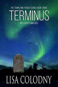 Terminus (The Time Town Forgot Book 3)