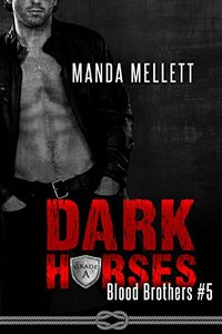 Dark Horses : (Blood Brothers #5)