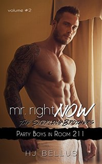 Mr. Right Now: Vol. 2: Party Boy in Room 211