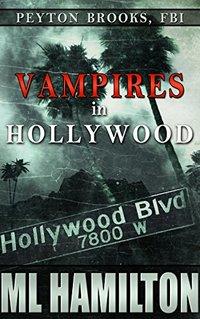 Vampires in Hollywood (Peyton Brooks, FBI Book 4)