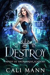 Destroy: A Why Choose Shifter Romance (Misfit of Thornbriar Academy Book 2)