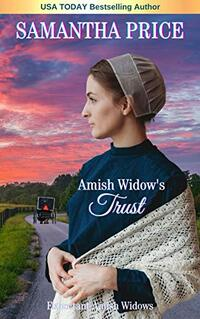 Amish Widow's Trust: Amish Romance (Expectant Amish Widows Book 16) - Published on Jan, 2018