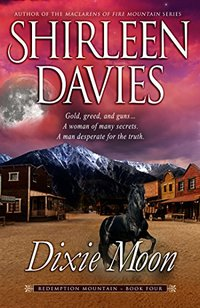 Dixie Moon (Redemption Mountain Historical Western Romance Book 4) - Published on Sep, 2015