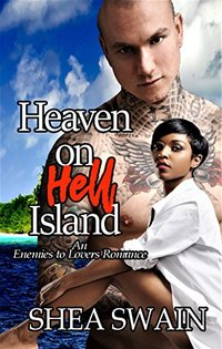 Heaven on Hell Island: An Enemies to Lovers Romance
