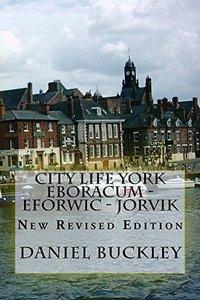 CITY LIFE YORK      Eboracum -  Eforwic - Jorvik