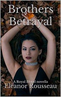 Brothers Betrayal: A Royal Blood novella