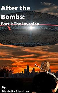 After the Bombs: Part I: The Invasion