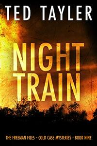 Night Train: The Freeman Files Series: Book 9 - Published on Nov, 2020