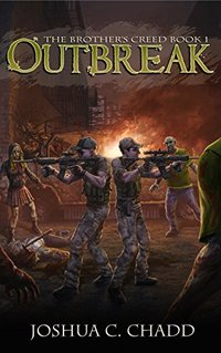Outbreak (The Brother's Creed Book 1) - Published on Apr, 2017