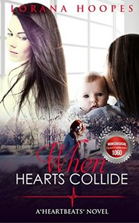 When Hearts Collide: A Heartbeats Novel