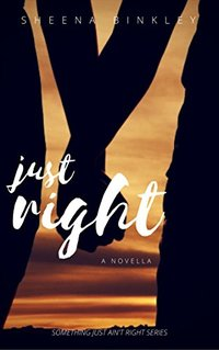 Just Right: A Something Just Ain't Right Novella - Published on Aug, 2017