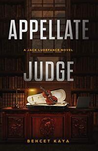 Appellate Judge: A Jack Ludefance Novel (Jack Ludefance PI Series)