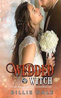 Wedded Witch (The Reigh Witch Chronicles Book 3)