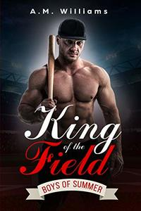 King of the Field (Boys of Summer Book 3) - Published on Nov, 2019