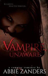 Vampire Unaware: A Vampire Romance Novella