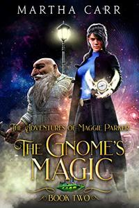 The Gnome's Magic (The Adventures of Maggie Parker Book 2)