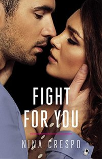Fight for You (The Kingman Brothers Book 2)