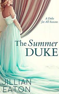 The Summer Duke (A Duke for All Seasons Book 3) - Published on Jul, 2019