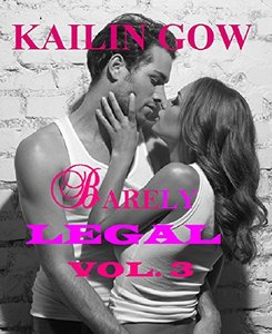 Barely Legal Vol. 3: Barely Legal Series (A New Adult Contemporary Romance Serial) - Published on Aug, 2014