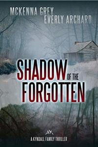 Shadow of the Forgotten (Kyndall Family Thrillers Book 2) - Published on Jan, 2018