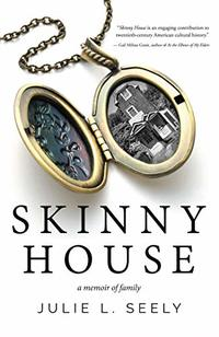Skinny House: A Memoir of Family