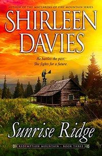 Sunrise Ridge (Redemption Mountain Historical Western Romance Book 3) - Published on May, 2015