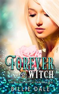 Forever Witch (The Reigh Witch Chronicles Book 4)