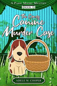 The Comfy Canine Murder Case (A Paige Moore Mystery - Book Two)