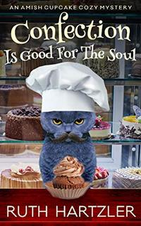 Confection is Good for the Soul: An Amish Cupcake Cozy Mystery - Published on May, 2019